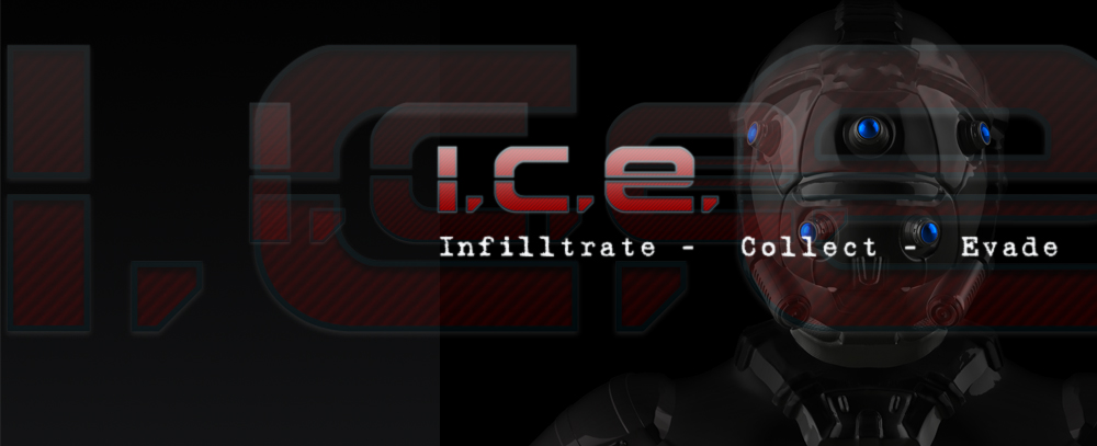 ICE Infiltrate Collect Evade